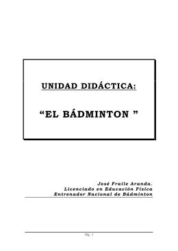 Unidad Didáctica : El Bádminton - Federación Española de Bádminton