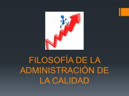 FILOSOFÍA DE LA ADMINISTRACIÓN DE LA CALIDAD