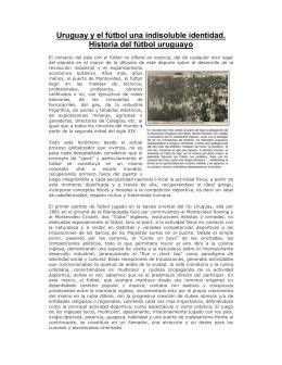 Uruguay y el fútbol una indisoluble identidad. Historia del fútbol