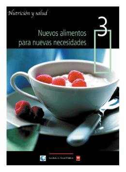 Nuevos alimentos para nuevas necesidades. Nutrición y Salud