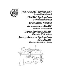 The Hanau™ Spring-Bow Hanau™ Spring-Bow L`arc