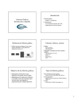 Librerías Gráficas Introducción a OpenGL Introducción