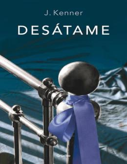 Desátame (Ficcion (grijalbo)) (Spanish Edition) - Libros