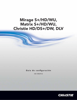 Mirage S+/HD/WU, Matrix S+/HD/WU, Christie HD/DS+/DW, DLV