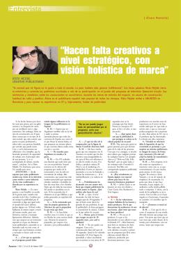 """""""Hacen falta creativos a nivel estratégico, con visión"""