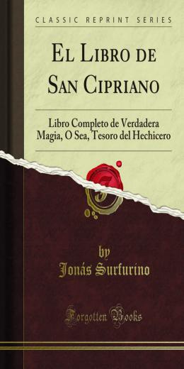 El Libro de San Cipriano: Libro Completo de
