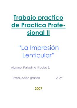 """Trabajo practico de Practica Profe- sional II """"La Impresión Lenticular"""""""