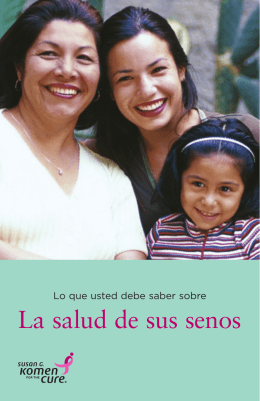 La salud de sus senos - Susan G. Komen for the Cure
