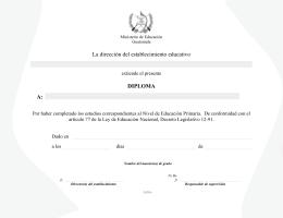 La dirección del establecimiento educativo DIPLOMA A: