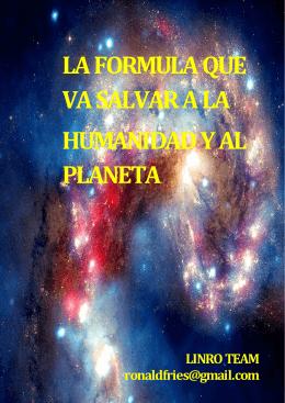 LA FORMULA QUE VA SALVAR A LA HUMANIDAD Y AL PLANETA