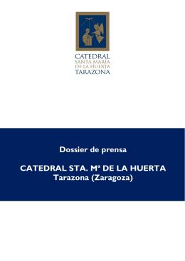 Dossier de prensa CATEDRAL STA. Mª DE LA HUERTA Tarazona