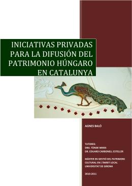 iniciativas privadas para la difusión del patrimonio húngaro en