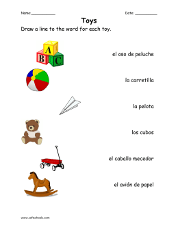 Draw a line to the word for each toy. el oso de