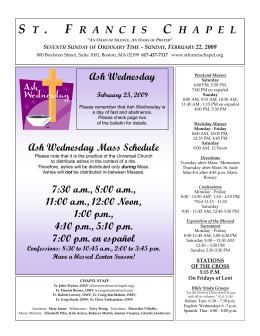 ST . FRANCISCHAPEL Ash Wednesday Mass Schedule 7:30 am, 8