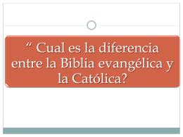 """"""" Cual es la diferencia entre la Biblia evangélica y la Católica?"""