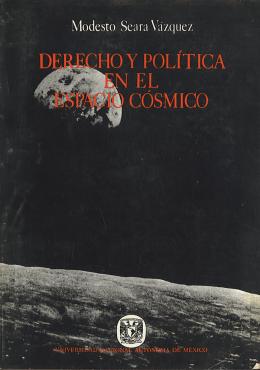 Derecho y Política en el Espacio Cósmico (2ª.Ed., México:UNAM