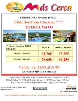 Club Hotel Riu Chiclana **** 62,70€ 73,35€ 78,65€ 89,25€ Válida