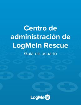 Centro de administración de LogMeIn Rescue Guía de usuario