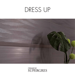 Dress Up - Ceramiche Supergres