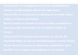 Vescom biedt u de mogelijkheid om Vescom wandbekleding te