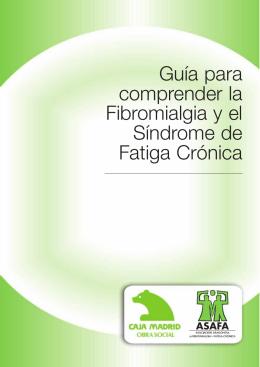 Guía para comprender la Fibromialgia y el Síndrome de Fatiga