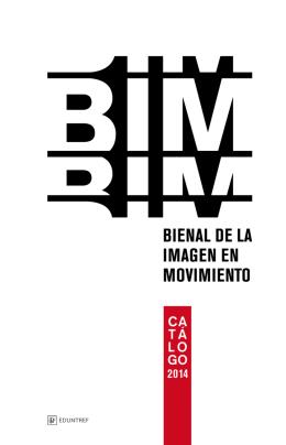 Descargar Catálogo BIM 2014 - Bienal de la Imagen en Movimiento