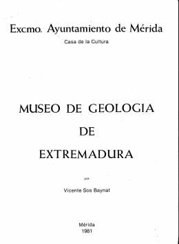 Excmo. Ayuntamiento de Mérida MUSEO DE GEOLOGIA DE