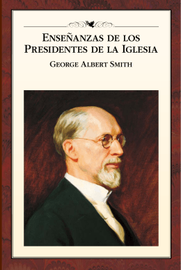 enseñanzas de los presidentes de la iglesia george albert smith