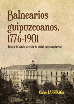 Balnearios guipuzcoanos 1776-1901. Turismo de