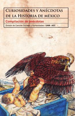 Curiosidades y Anécdotas de la Historia de méxico