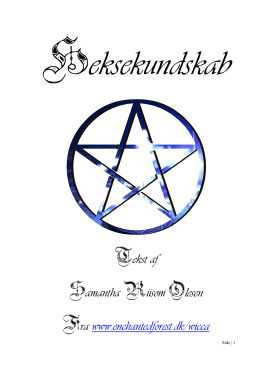 Tekst af Samantha Riisom Olesen Fra www.enchantedforest.dk/wicca