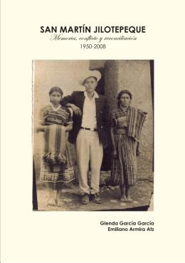 San Martín Jilotepeque, memoria, conflicto y reconciliación, 1950