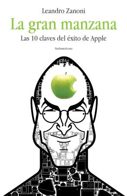 La gran manzana. Las 10 claves del éxito de Apple