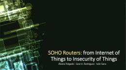 SOHO Routers: From Internet of Things to Insecurity of Things