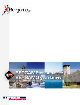 Bergame et sa terre Bérgamo y su tierra
