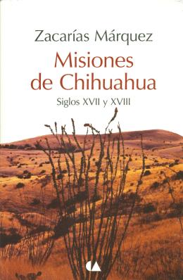 Libro: Misiones de Chihuahua, siglos XVII y XVIII