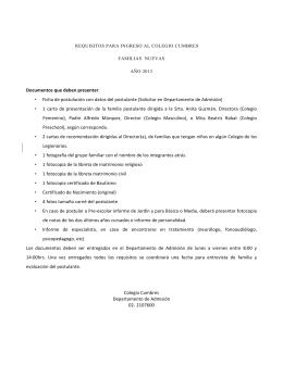 Documentos que deben presentar: • Ficha de postulación con datos