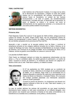 FIDEL CASTRO RUZ Líder histórico de la Revolución Cubana. A lo