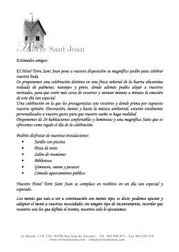 Estimados amigos: El Hotel Torre Sant Joan pone a vuestra