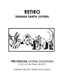 RETIRO Pre-Pascua Juvenil 2011
