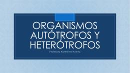 Organismos autótrofos y heterótrofos