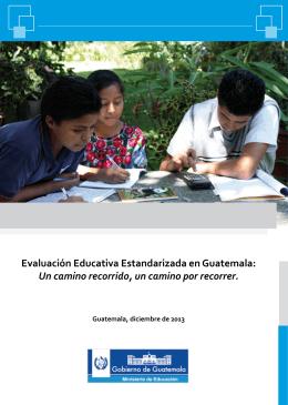 Evaluación Educativa Estandarizada en Guatemala: Un camino