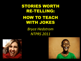 STORIES WORTH RE-TELLING: HOW TO TEACH WITH JOKES