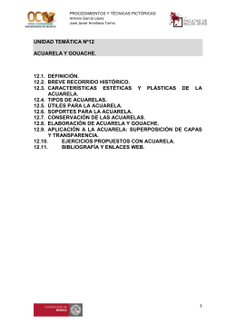 UNIDAD TEMÁTICA Nº12 ACUARELA Y GOUACHE. 12.1