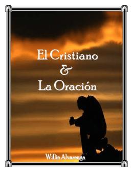 """""""EL CRISTIANO Y LA ORACION"""" - The Bible / Regresando A La Biblia"""