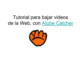 Tutorial para bajar videos de la Web con Atube Catcher
