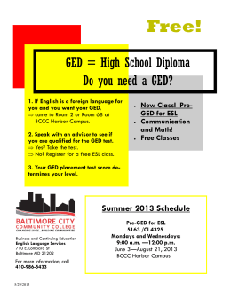 GED = High School Diploma Do you need a GED?