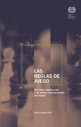 LAS REGLAS DE JUEGO - International Labour Organization