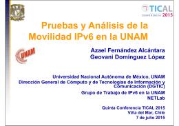 Pruebas y Análisis de la Movilidad IPv6 en la UNAM