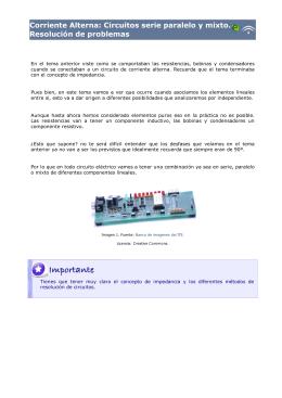Corriente Alterna: Circuitos serie paralelo y mixto